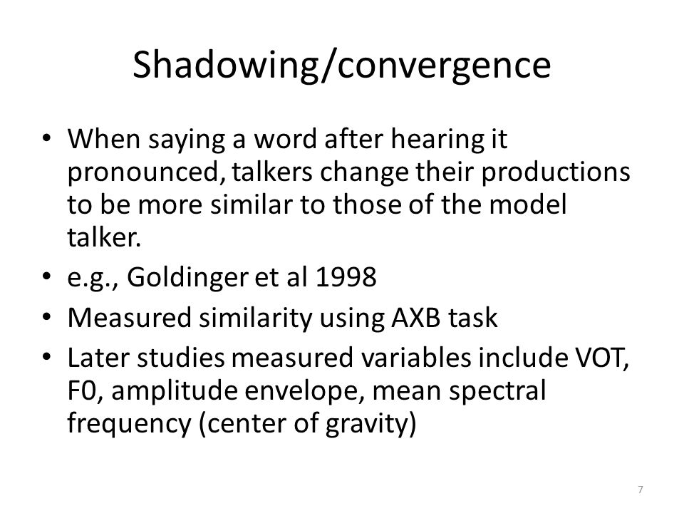 Perceptual Learning When exposed to a pronunciation variant in familiar words, listeners incorporate the variant into their mental representation, temporarily (or sometimes long-term) thus changing the representation of that sound e.g., Norris, McQueen, & Cutler 2003 Ambiguous /s-f/ sound replaced segment in words with /s/ and words with /f/, boundary shift depended on which words.