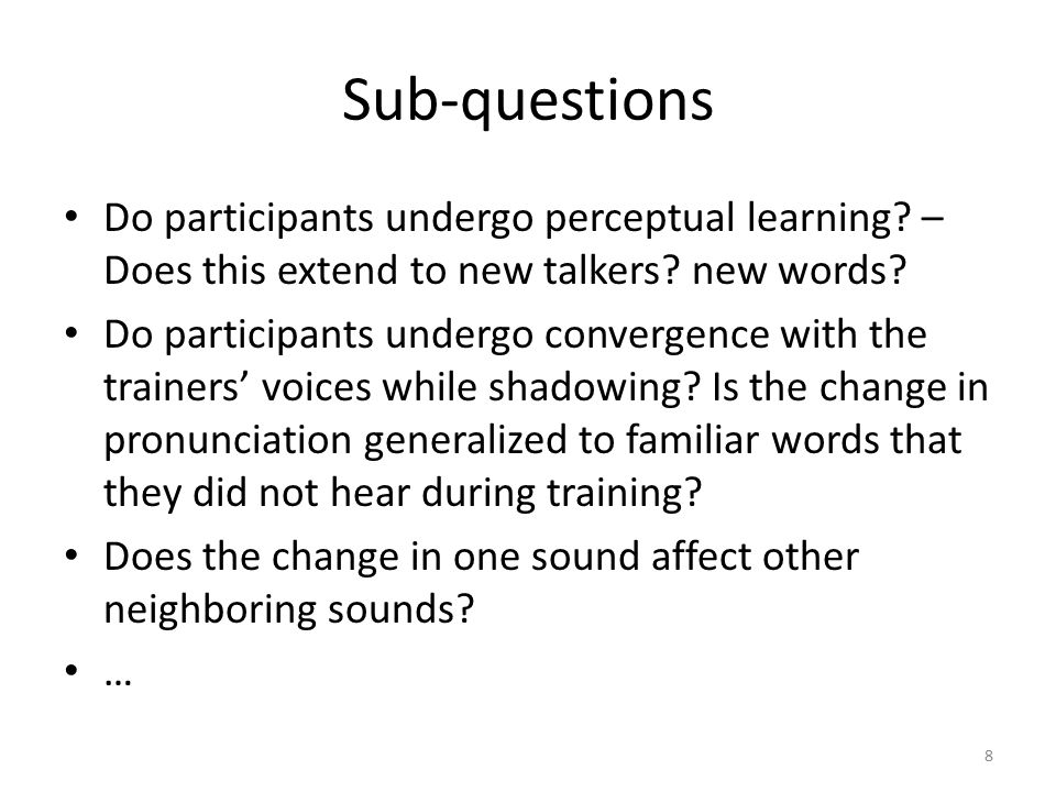 Shadowing/convergence When saying a word after hearing it pronounced, talkers change their productions to be more similar to those of the model talker.