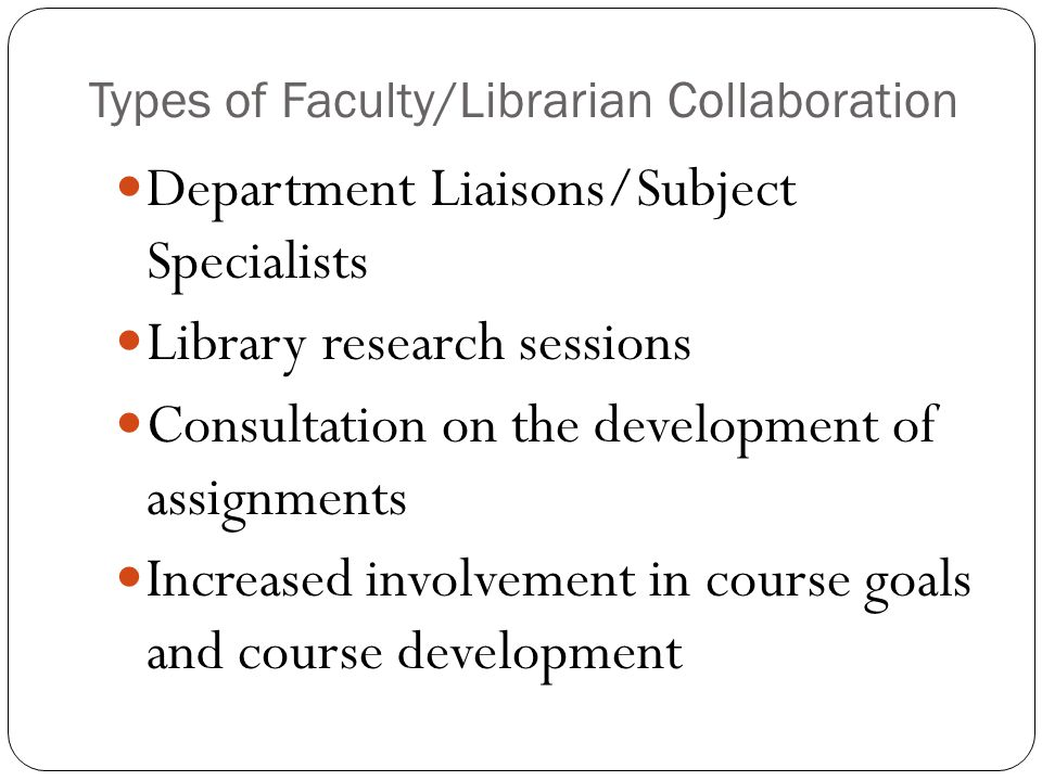Possible Entry Points…continued Share new resources available in the field Build social & collegial relationships with faculty