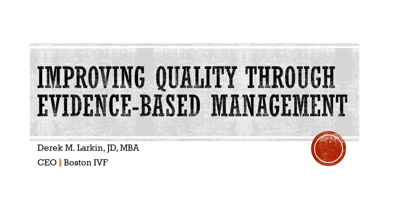 Derek M. Larkin, JD, MBA CEO Boston IVF
