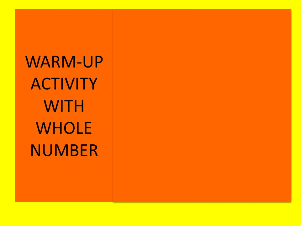 WARM-UP ACTIVITY WITH WHOLE NUMBER 267149385267149385 673125948673125948 712594836712594836