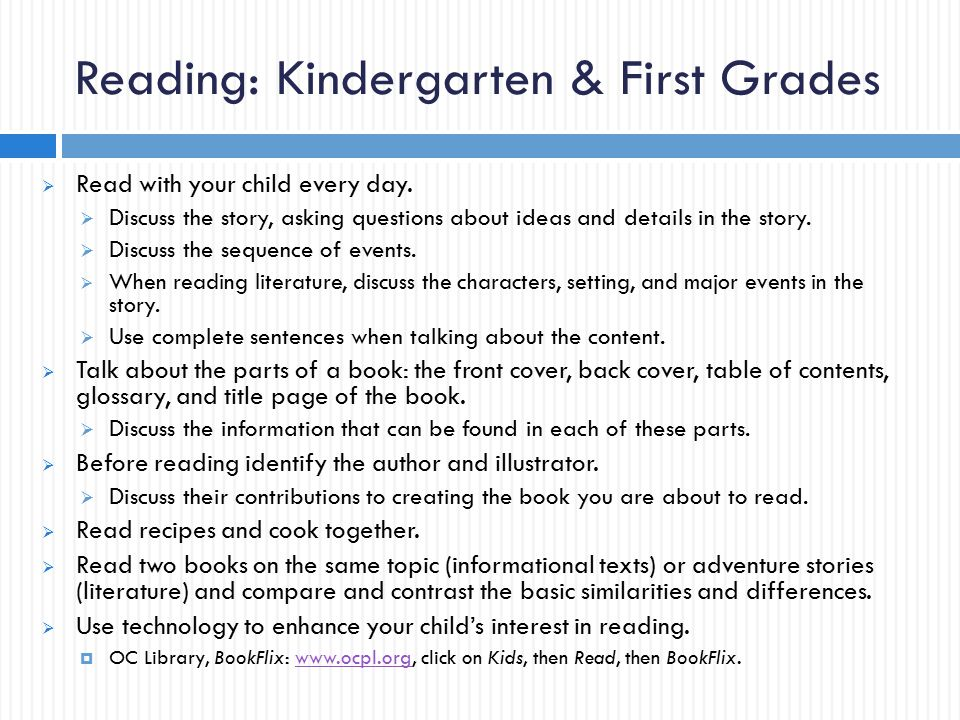 Reading: Kindergarten & First Grades  Read with your child every day.