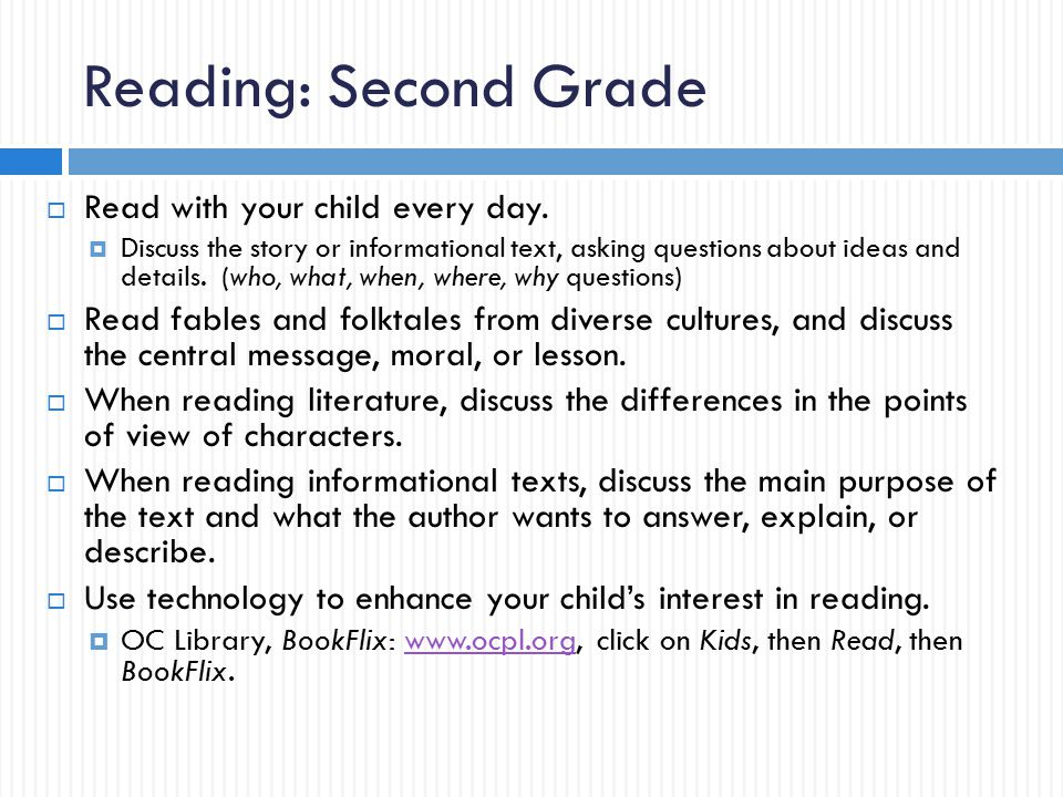 Reading: Second Grade  Read with your child every day.