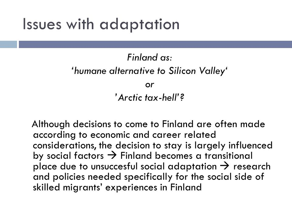 Issues with adaptation Finland as: 'humane alternative to Silicon Valley' or 'Arctic tax-hell'.