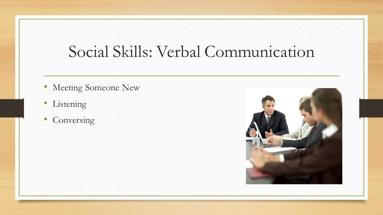 Social Skills: Verbal Communication Meeting Someone New Listening Conversing