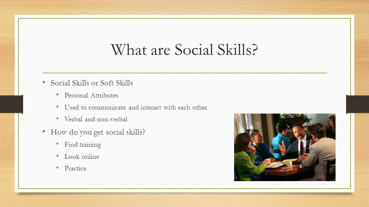 What are Social Skills.