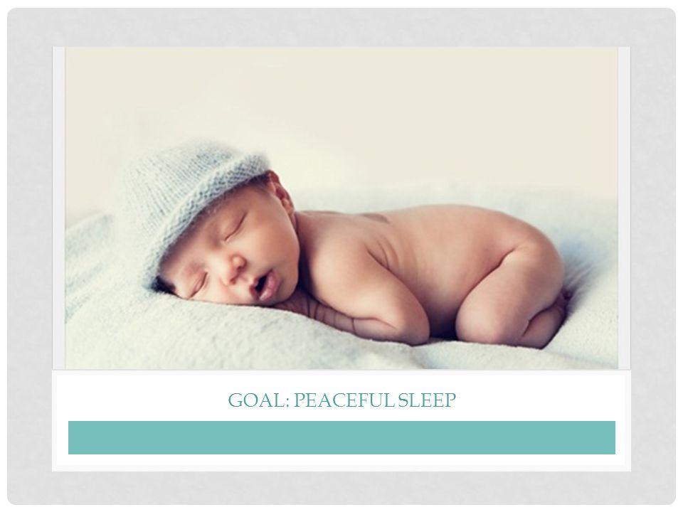 GOAL: PEACEFUL SLEEP