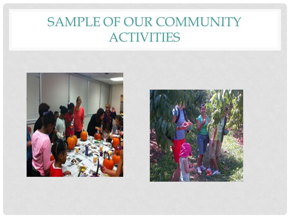 SAMPLE OF OUR COMMUNITY ACTIVITIES