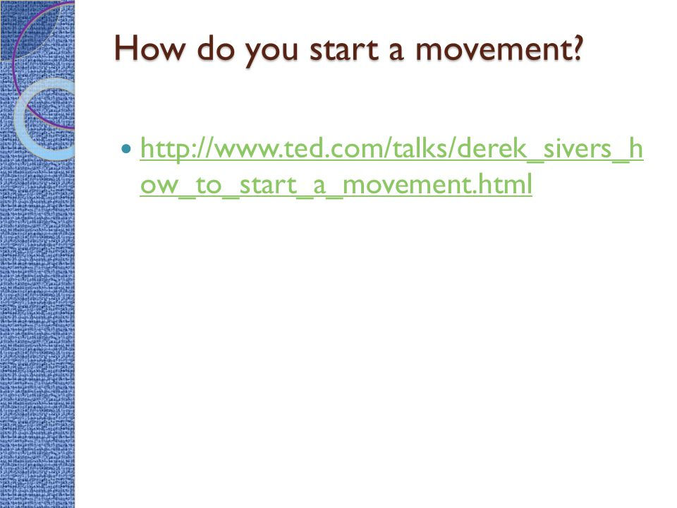 How do you start a movement.
