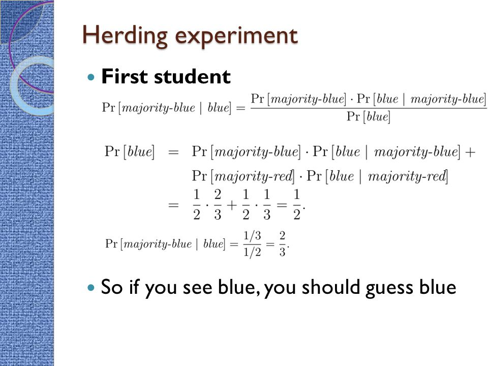 Herding experiment First student So if you see blue, you should guess blue
