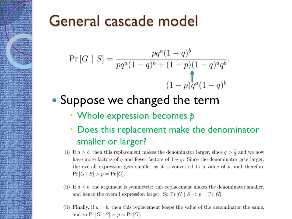 General cascade model Suppose we changed the term  Whole expression becomes p  Does this replacement make the denominator smaller or larger