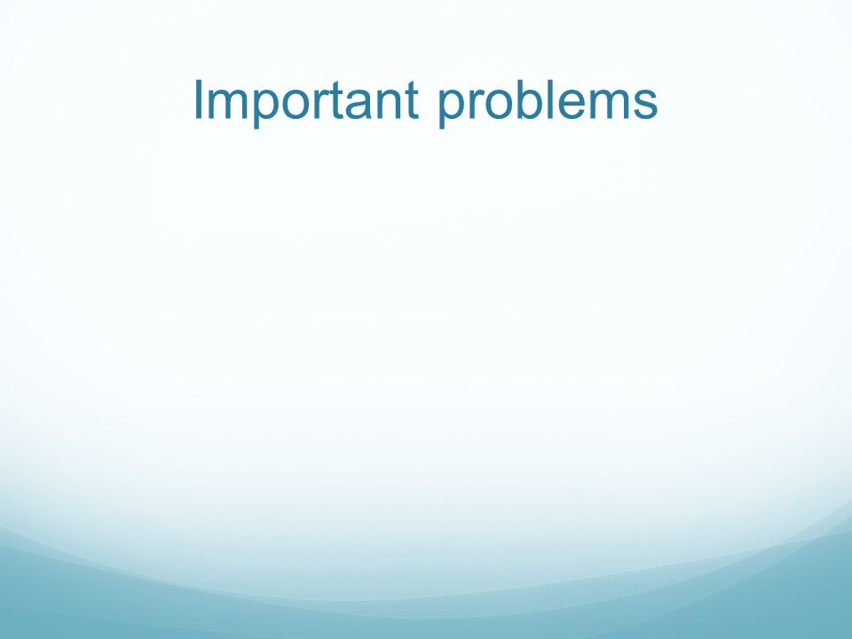 Important problems