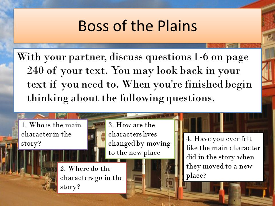 Boss of the Plains With your partner, discuss questions 1-6 on page 240 of your text.