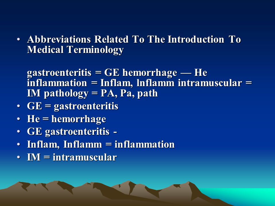 Abbreviations Related To The Introduction To Medical TerminologyAbbreviations Related To The Introduction To Medical Terminology gastroenteritis = GE