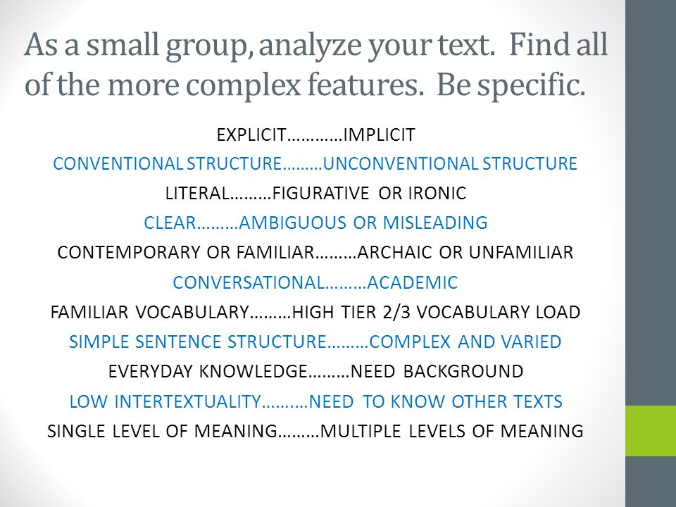 As a small group, analyze your text. Find all of the more complex features.
