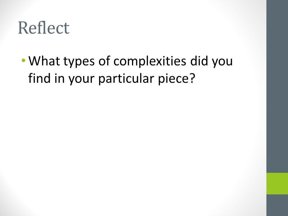 Reflect What types of complexities did you find in your particular piece