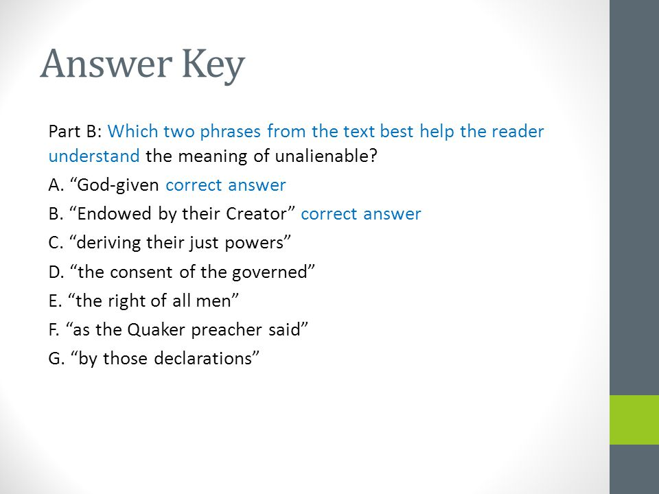 Answer Key Part B: Which two phrases from the text best help the reader understand the meaning of unalienable.