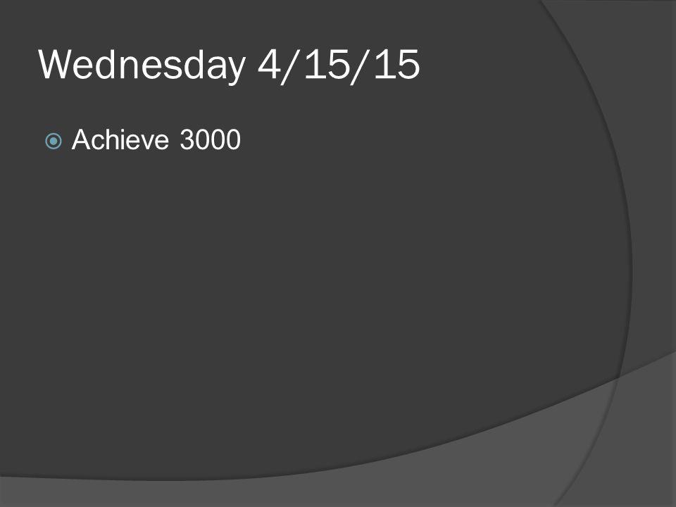 Wednesday 4/15/15  Achieve 3000