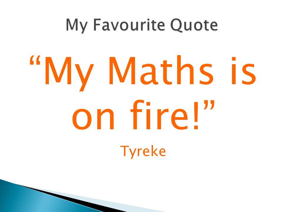 My Maths is on fire! Tyreke