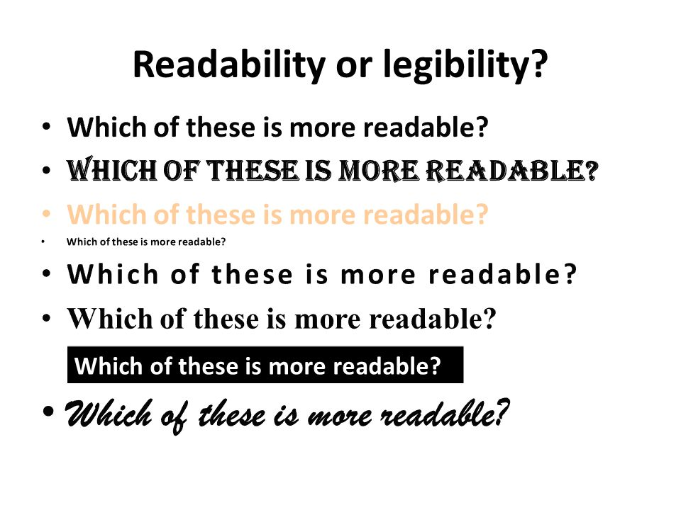 Which of these is more readable? Readability or legibility?