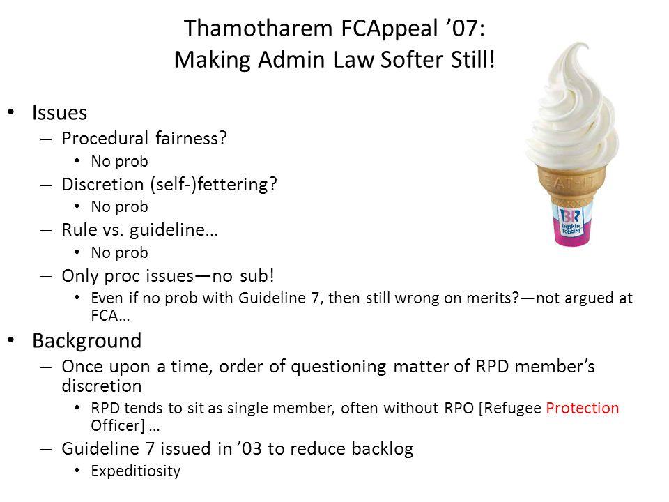 Thamotharem FCAppeal '07: Making Admin Law Softer Still.