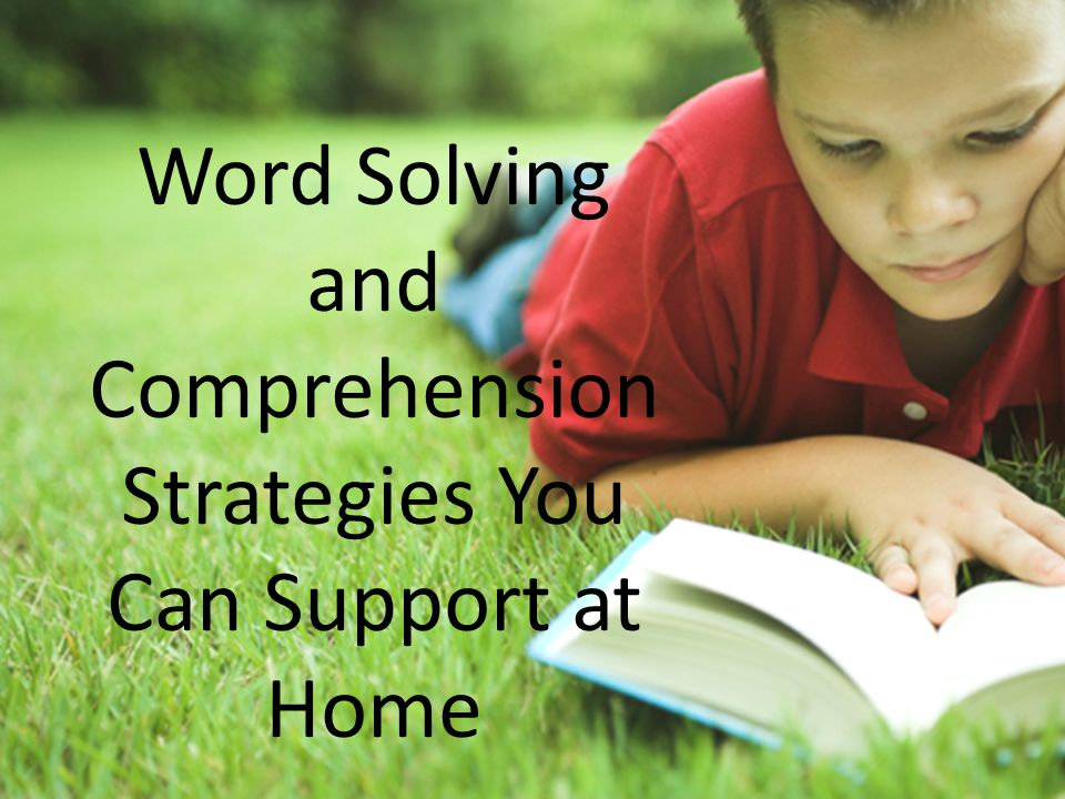 Word Solving and Comprehension Strategies You Can Support at Home