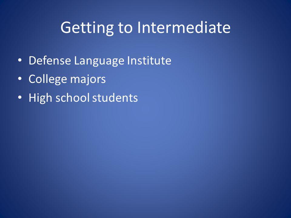 Getting to Intermediate Defense Language Institute College majors High school students