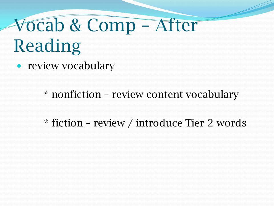 review vocabulary * nonfiction – review content vocabulary * fiction – review / introduce Tier 2 words