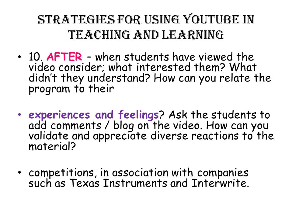 STRATEGIES FOR USING YOUTUBE IN TEACHING AND LEARNING 10.