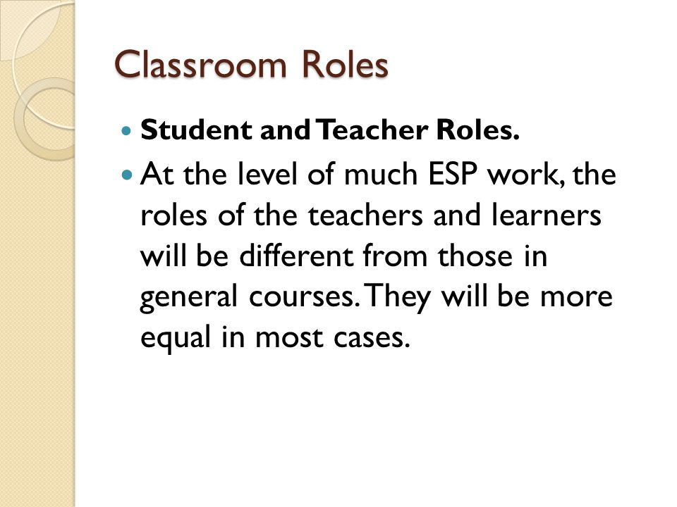 Classroom Roles Student and Teacher Roles.