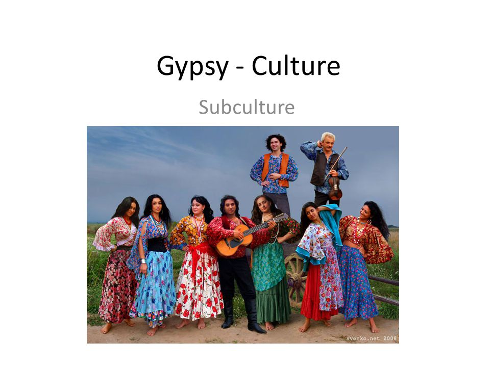 Gypsy - Culture Subculture