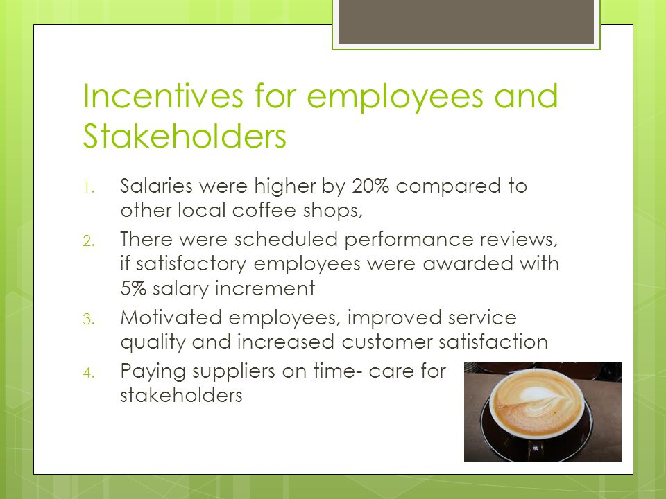 Incentives for employees and Stakeholders 1.