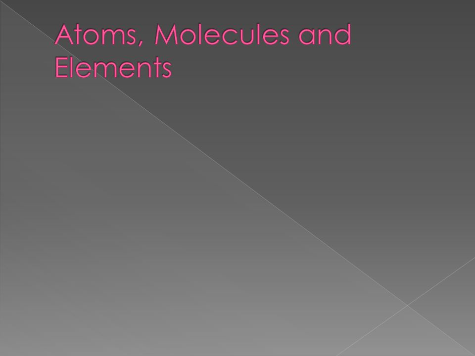 The Atomic - Molecular Theory of Matter states that all matter is composed of small, fast moving particles called atoms.