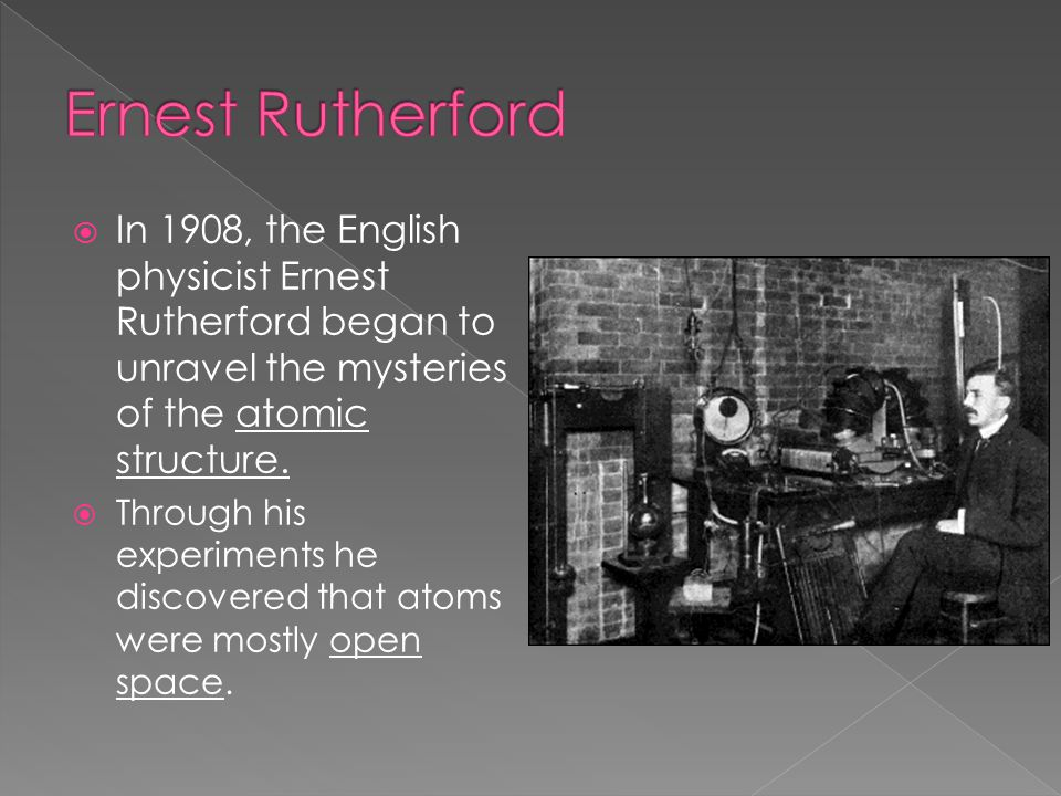  Rutherford concluded that an atom had a small, dense, positively charged center.
