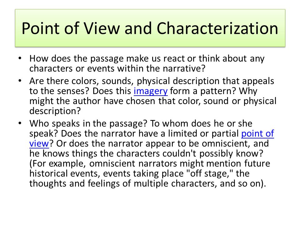 Point of View and Characterization How does the passage make us react or think about any characters or events within the narrative.