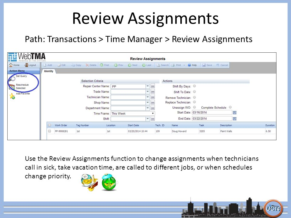 Review Assignments Use the Review Assignments function to change assignments when technicians call in sick, take vacation time, are called to differen