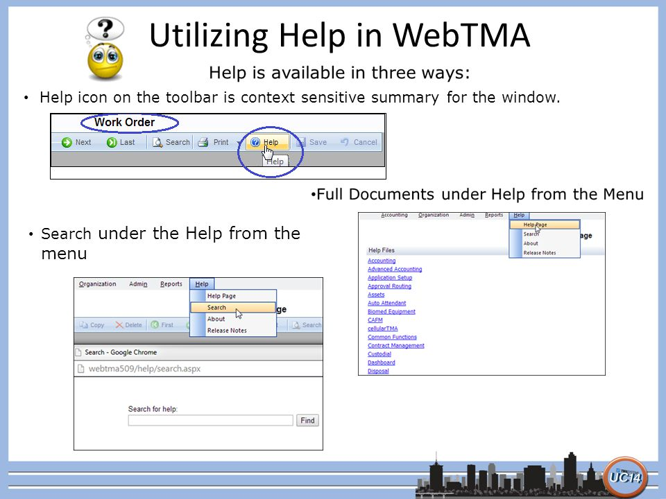 Help icon on the toolbar is context sensitive summary for the window. Utilizing Help in WebTMA Search under the Help from the menu