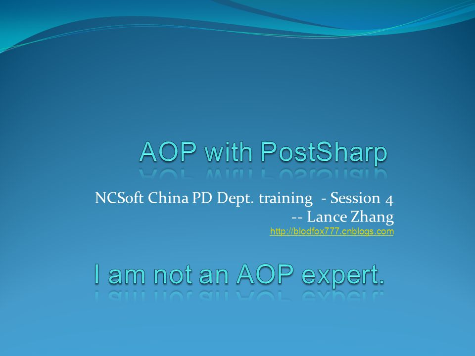 NCSoft China PD Dept. training - Session 4 -- Lance Zhang http://blodfox777.cnblogs.com