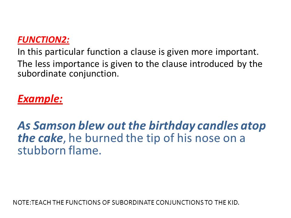 FUNCTION2: In this particular function a clause is given more important.