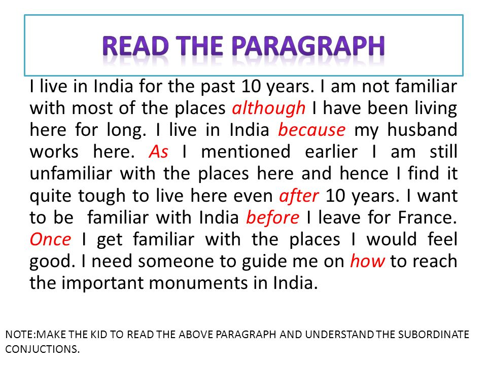 I live in India for the past 10 years. I am not familiar with most of the places although I have been living here for long. I live in India because my