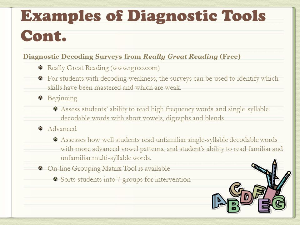 Diagnostic Decoding Surveys from Really Great Reading (Free) Really Great Reading (www.rgrco.com) For students with decoding weakness, the surveys can be used to identify which skills have been mastered and which are weak.