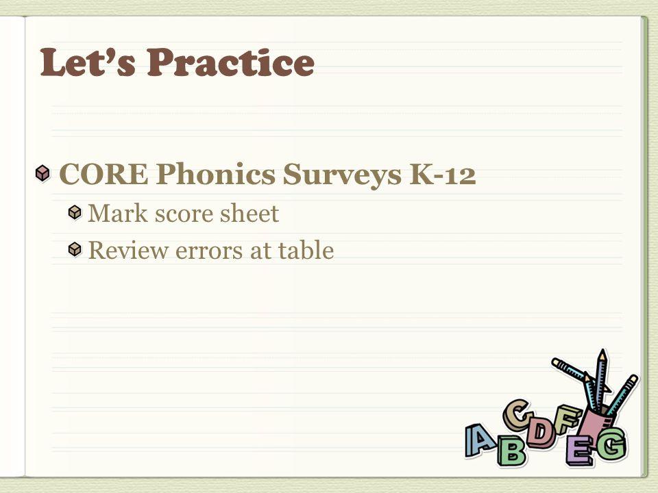 CORE Phonics Surveys K-12 Mark score sheet Review errors at table