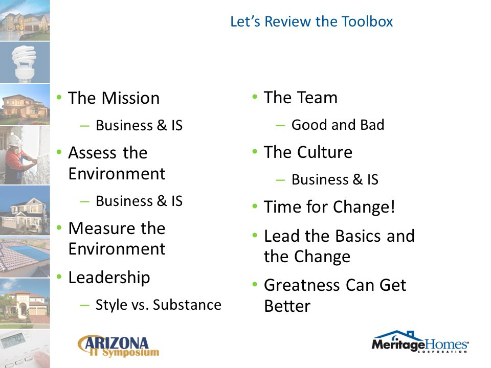 The Mission – Business & IS Assess the Environment – Business & IS Measure the Environment Leadership – Style vs.