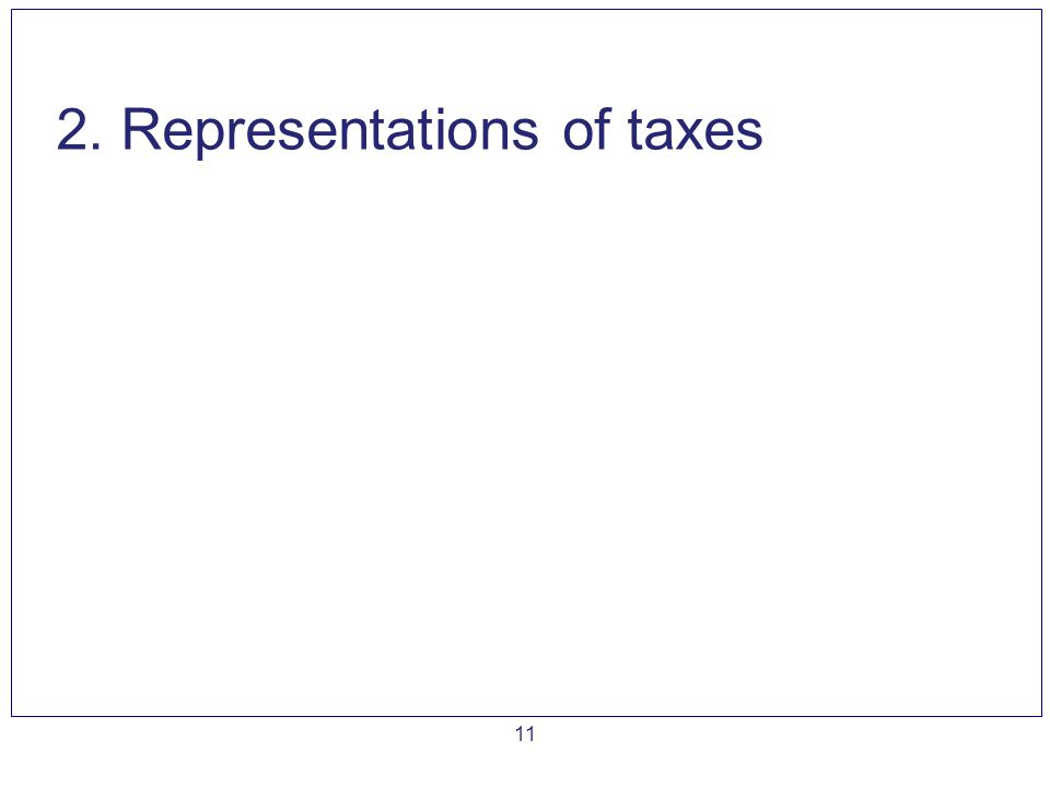 11 2. Representations of taxes