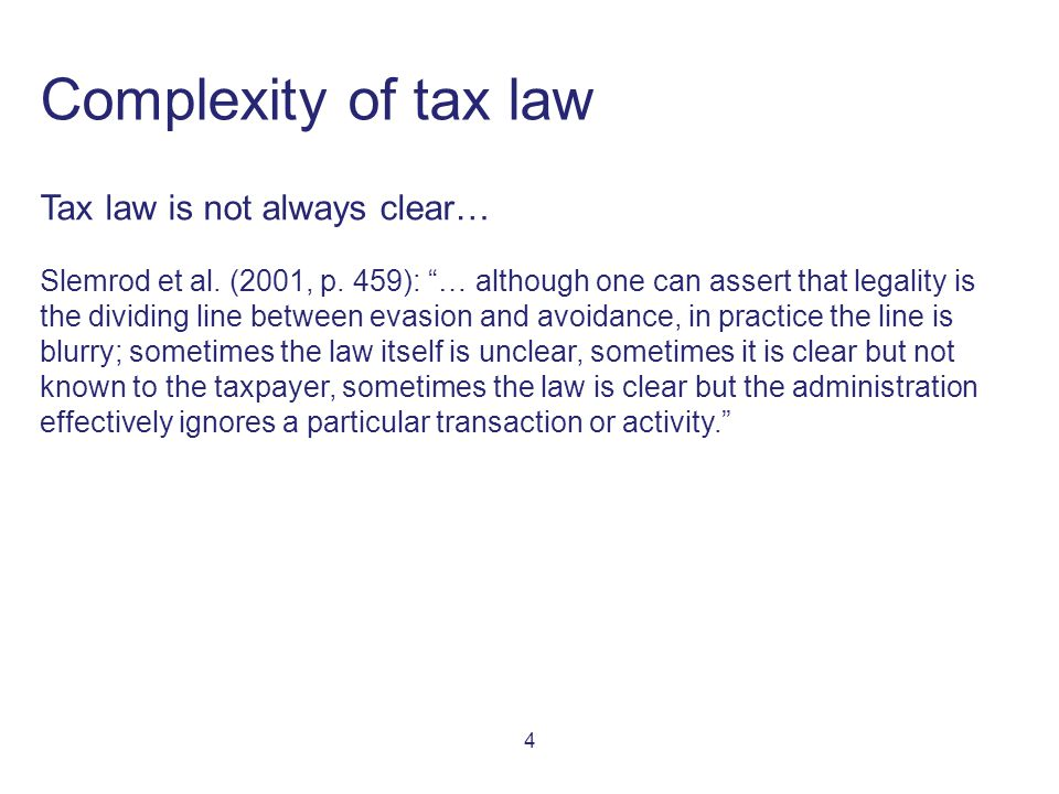 4 Complexity of tax law Tax law is not always clear… Slemrod et al.