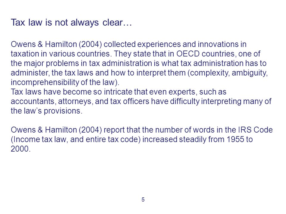 5 Tax law is not always clear… Owens & Hamilton (2004) collected experiences and innovations in taxation in various countries.