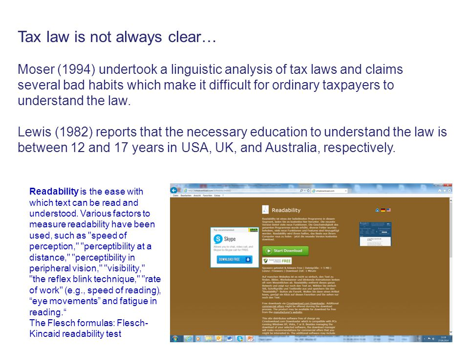 7 Tax law is not always clear… Moser (1994) undertook a linguistic analysis of tax laws and claims several bad habits which make it difficult for ordinary taxpayers to understand the law.
