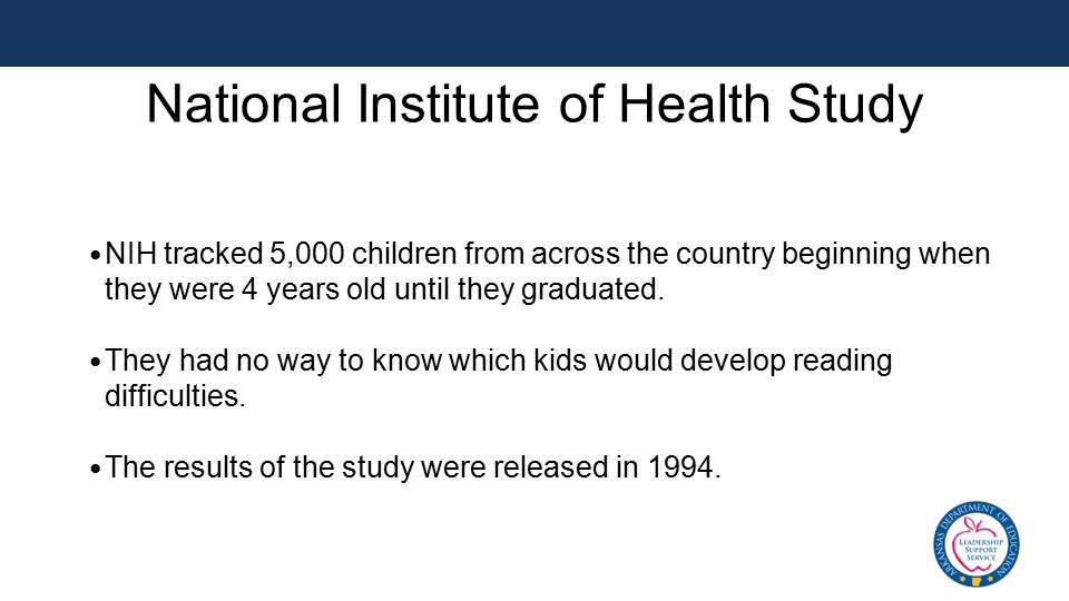 National Institute of Health Study NIH tracked 5,000 children from across the country beginning when they were 4 years old until they graduated. They
