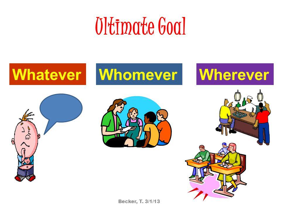 Ultimate Goal WhateverWhomeverWherever Becker, T. 3/1/13