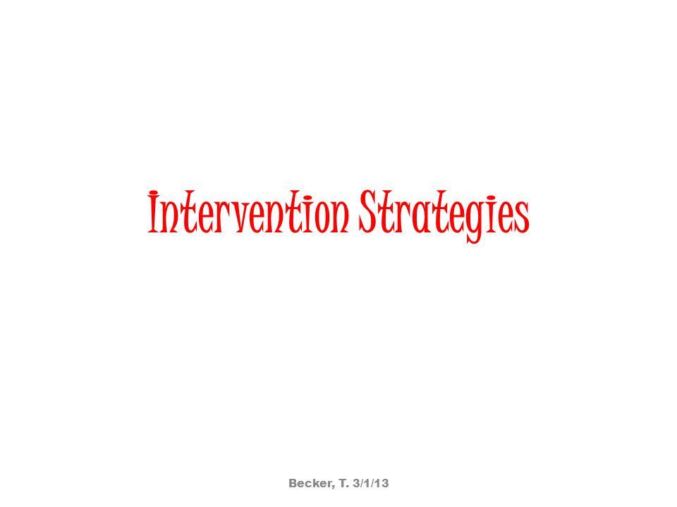 Intervention Strategies Becker, T. 3/1/13